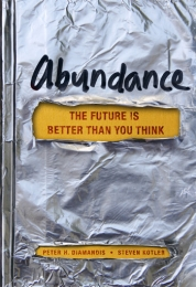 Abundance by Peter H. Diamandis and Steven Kotler